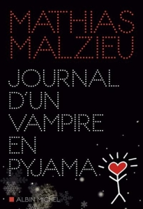 Journal d'un vampire en pyjama Mathias Malzieu