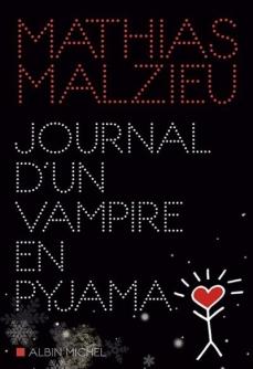 Journal d'un vampire en pyjama Mathias Malzieu