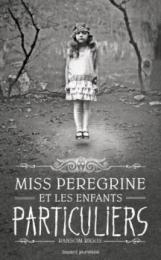 Miss peregrine et les enfants particuliers Ransom Riggs