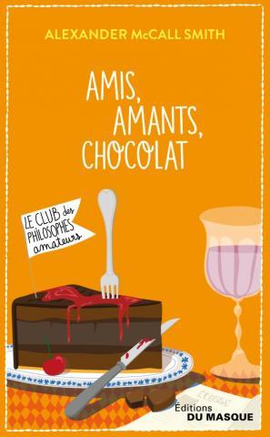 Isabel Dalhousie 2 Amis Amants Chocolat Alexander McCall Smith